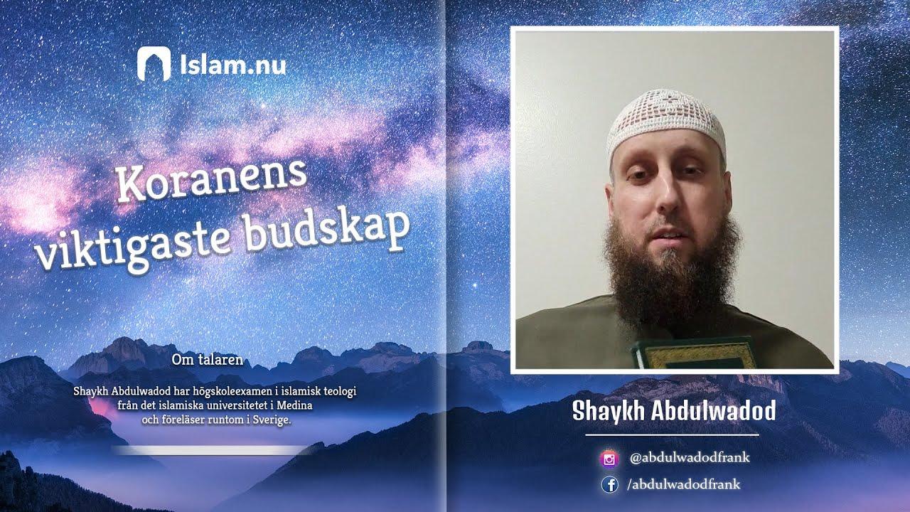 Koranreflektion #7 | Koranens viktigaste budskap