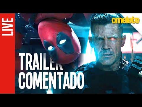 Deadpool 2 - Trailer Comentado   OmeleTV AO VIVO