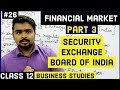 #26,Security exchange board of India (SEBI) (Class 12 business)