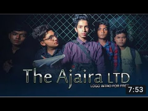 The Ajaira Ltd intro make other youtuber Sera Bangla TV Intros-- Free Intro