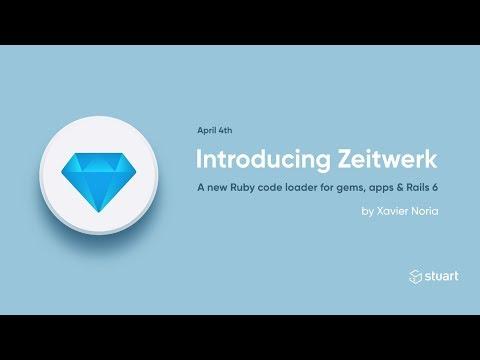 Stuart Tech - Zeitwerk: A new code loader for Ruby with Xavier Noria