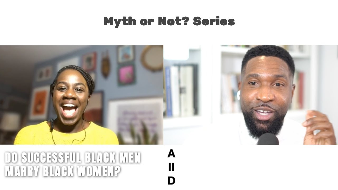 Download Do Successful Black Men Marry Black Women?   A2D: Myth or Not Series Episode 4