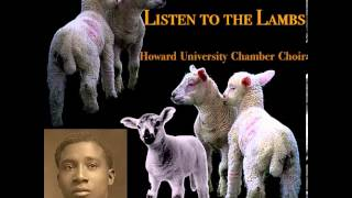 Nathaniel Dett: Listen to the Lambs (Howard University)