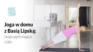 Repeat youtube video Joga w Domu z Basią Lipską - Zrzuć Zbędne Kilogramy