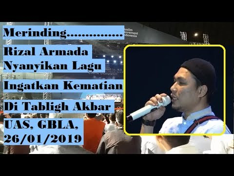 Merinding, Rizal Armada Nyanyikan Lagu Ingatkan Kematian di Tabligh Akbar UAS, GBLA 26/01/2019