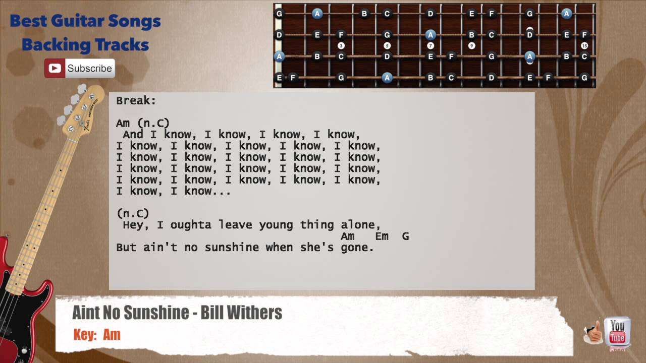 Aint no sunshine bill withers bass backing track with scale aint no sunshine bill withers bass backing track with scale chords and lyrics hexwebz Images