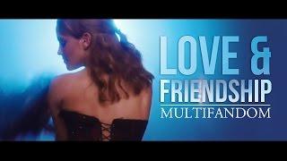 Multifandom Love And Friendship TYS