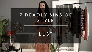 7 Deadly Sins of Style: Lust