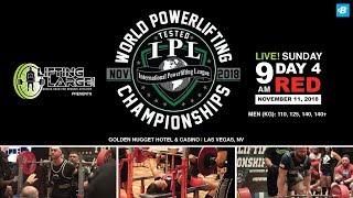 Day 4 - Red Platform | IPL Drug Tested World Powerlifting Championships