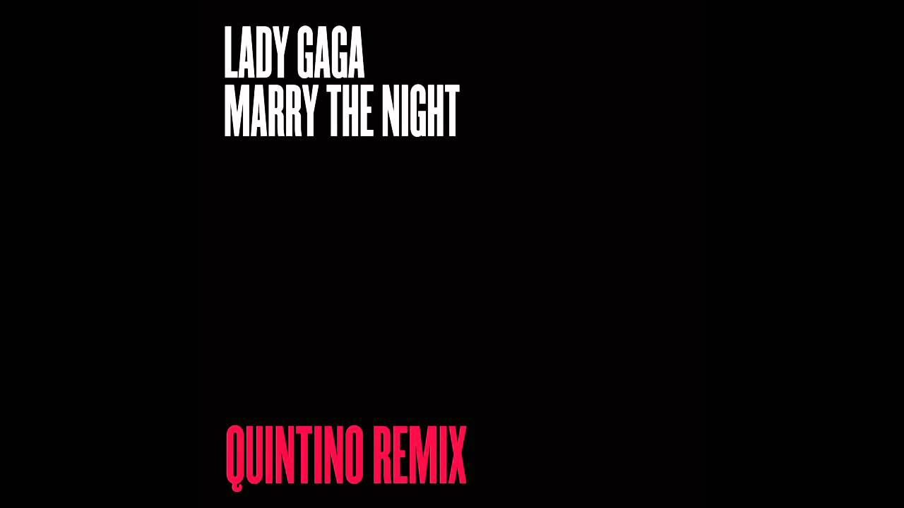 Lady Gaga — Marry The Night (Quintino Remix)