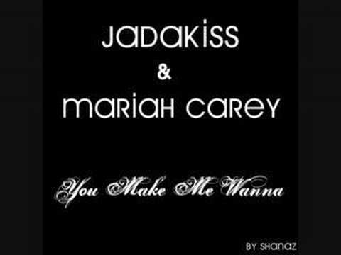 Jadakiss & Mariah Carey -You Make Me Wanna