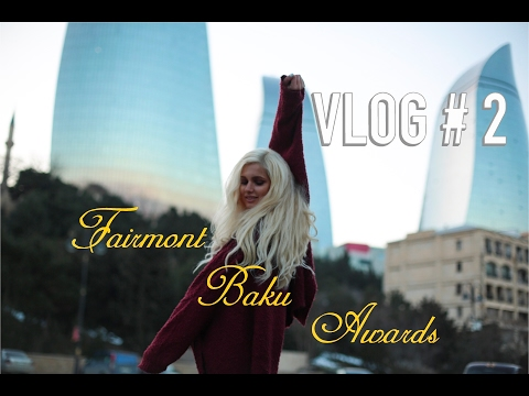 Vlog #2 : Baku. Fairmont Hotel. No award?