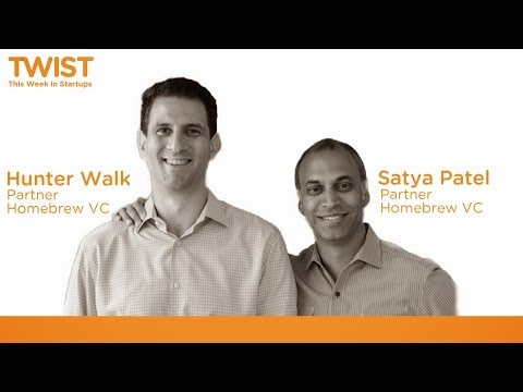 Homebrew VCs Hunter Walk and Satya Patel on Google, YouTube and seed-stage entrepreneurship