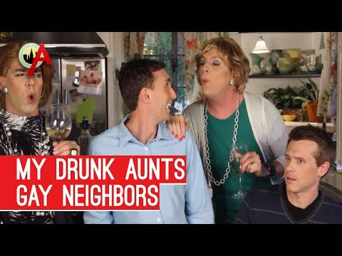 My Drunk Aunts - Gay Neighbors