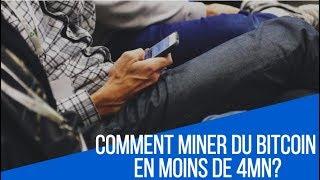 Comment miner du bitcoin en moins de 4 minutes?