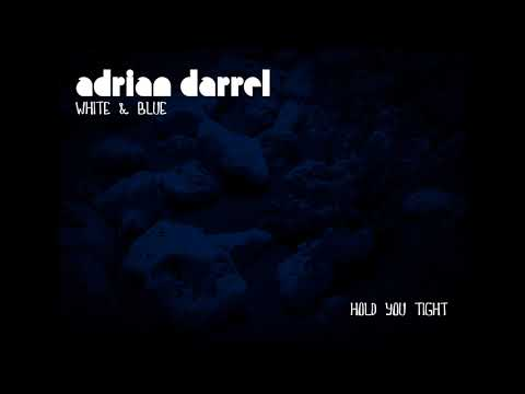 Adrian Darrel - Hold You Tight (Official Audio)