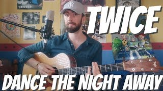 TWICE - DANCE THE NIGHT AWAY - COVER