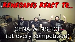 Renegades React to... CENA WINS LOL (at every competition)