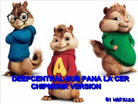 DEEPCENTRAL - SUS PANA LA CER (CHIPMUNK VERSION) by maryuss