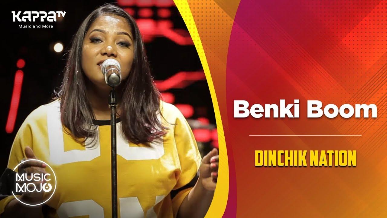 Benki Boom Dinchik Nation Sayanora Music Mojo Season 6 Kappa Tv Youtube
