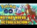 HOY HAY NUEVA ACTUALIZACIÓN? MAÑANA UN ANUNCIO IMPORTANTE ? Pokémon GO