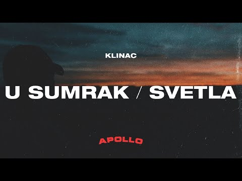 Klinac - U Sumrak/Svetla (Official Video)