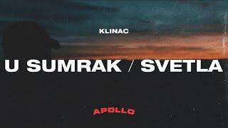 Klinac - U Sumrak/Svetla (Official Video)