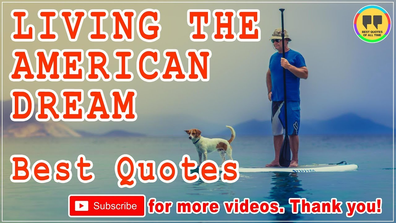 The American Dream Quotes Top 20 Living The American Dream Quotes  Best Dream Quotes  Youtube