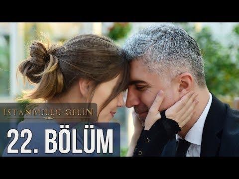 İstanbullu Gelin 22. Bölüm