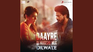 "Gambar cover Daayre (DJ Khushi Mix) (From ""Dilwale"")"