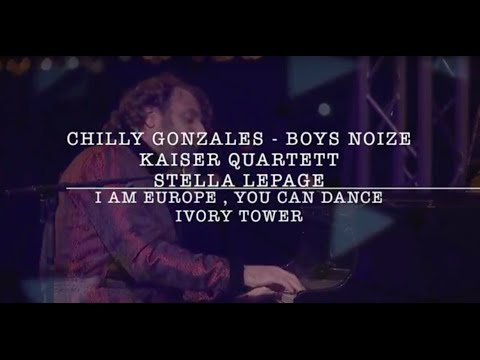 Chilly Gonzales & Boys Noize - I Am Europe,You Can Dance -Ivory Tower