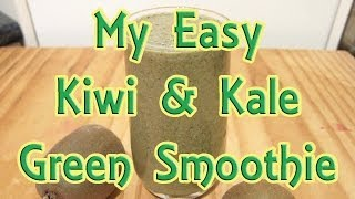 My Easy Kiwi And Kale Green Smoothie Recipe (with The Bullet Machine)