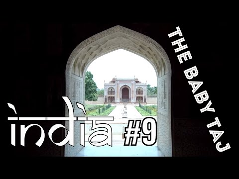 **NOT** Seeing the Taj Mahal in Agra. THE BABY TAJ (2018)