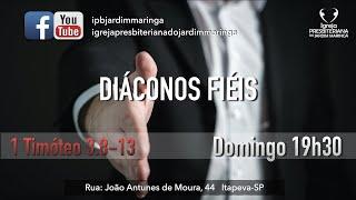 1 Timóteo 3.8-13 - Diáconos fieis