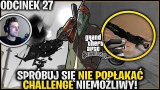 NIE POPŁACZ SIĘ CHALLENGE! Dacie radę? :D - GTA San Andreas #27