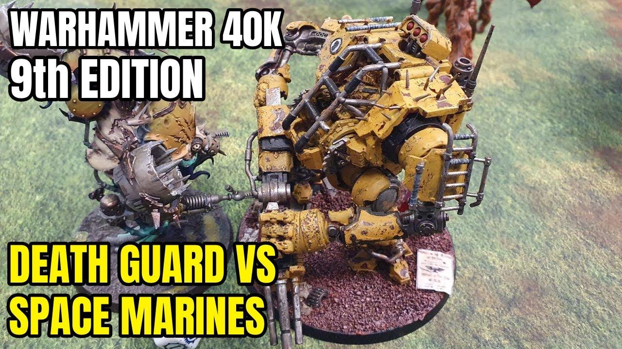 Warhammer 40k 9th Edition - Death Guard vs Space Marines