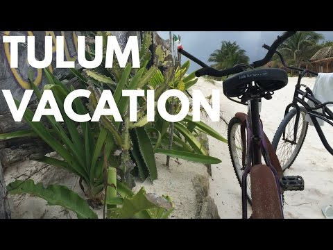 Tulum Vacation | Vlog