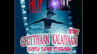 DJ GILL Roy   Chittiyaan Kalaiyaan Remix Kanika Kapoor Feat Rihanna Feat Drake