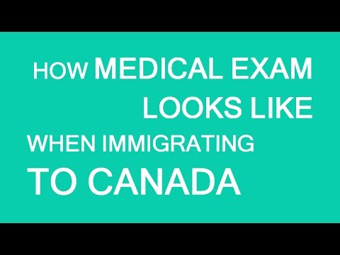 Medical Exam For Immigration Or Visa To Canada: What To Expect. LP Group