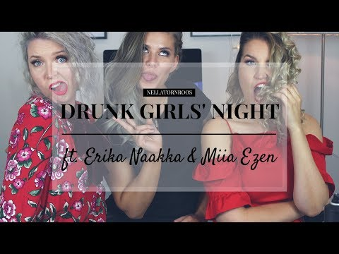 Drunk Girls' Night ♡ Get Ready With Us ft. Erika & Miia | Nella Törnroos