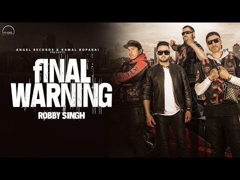 final-warning-(full-video)-|-robby-singh-|-latest-punjabi-song-2019-|-angel-records