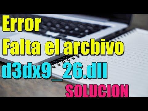 Error Falta El Archivo D3dx9_26.dll En Windows 10/8/7 I SOLUCION 2018