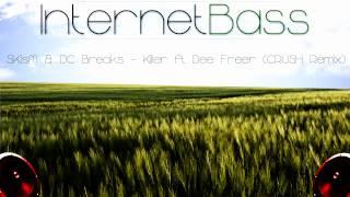SKisM & DC Breaks -  Killer ft Dee Freer (CRUSH Remix) Mp3