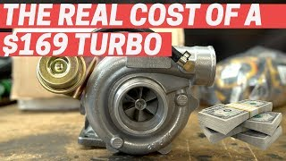 The REAL COST of a $169 eBay Turbo