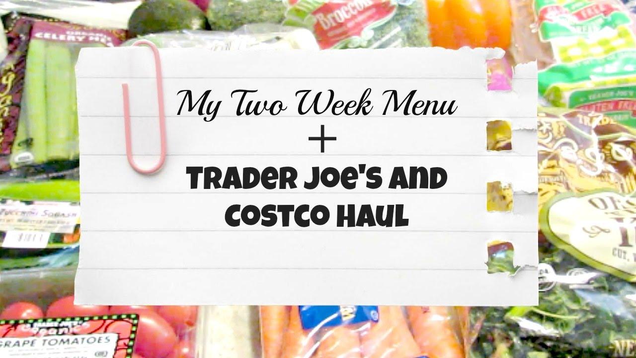 My Two Week Menu + Trader Joe\'s and Costco Haul - YouTube