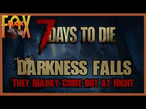 7 Days to Die - Darkness Falls: They Mainly Come Out at Night! Episode 1