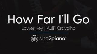 """How Far I'll Go (From """"Moana"""") [LOWER Piano Karaoke] Auli'i Cravalho"""