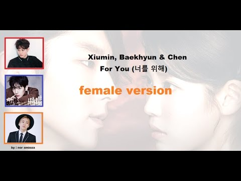 [FEMALE VER] Xiumin, Baekhyun & Chen - For You (너를 위해) HanII RomllEng Lyrics