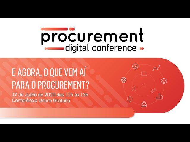PROCUREMENT DIGITAL CONFERENCE | 17 de Julho 2020