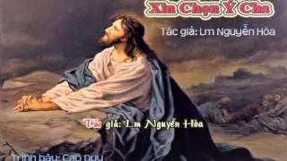 Xin Chọn Ý Cha - Lm. Nguyễn Hoà - TTL